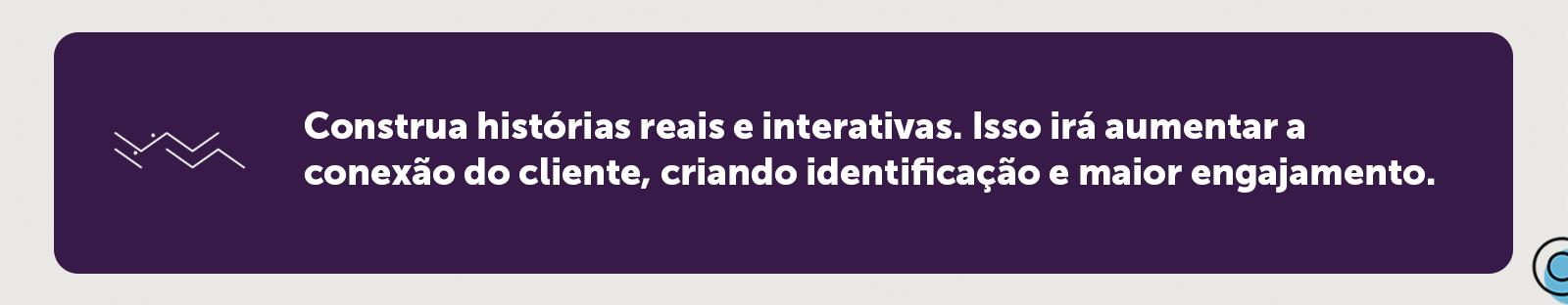 Storytelling para maior engajamento e identificação