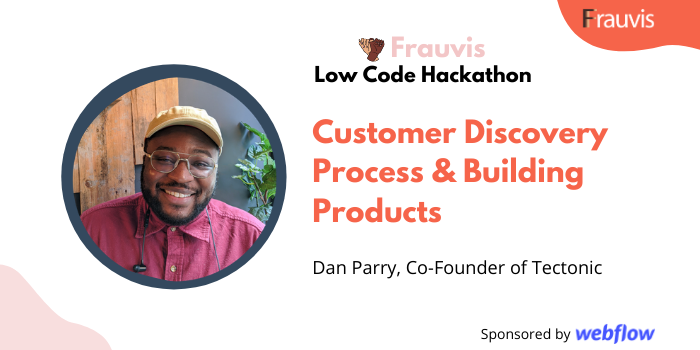 Customer Discovery Process and Building Products with Dan Parry