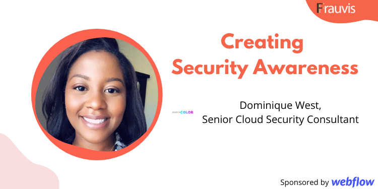 Creating Security Awareness with Dominique West