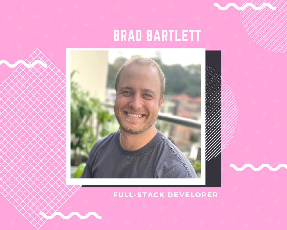 Meet the Team Series - Brad Bartlett