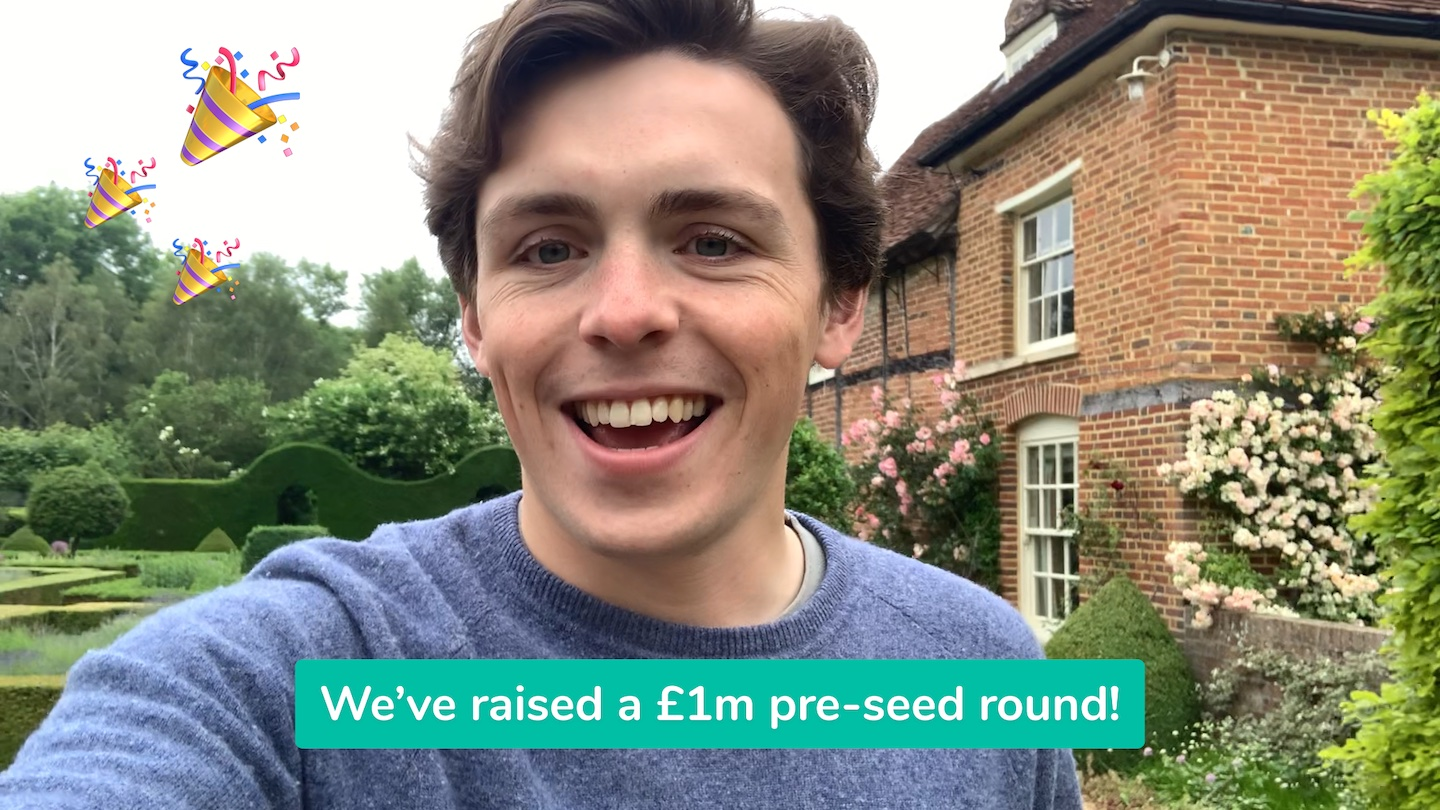 We've raised a £1m pre-seed round