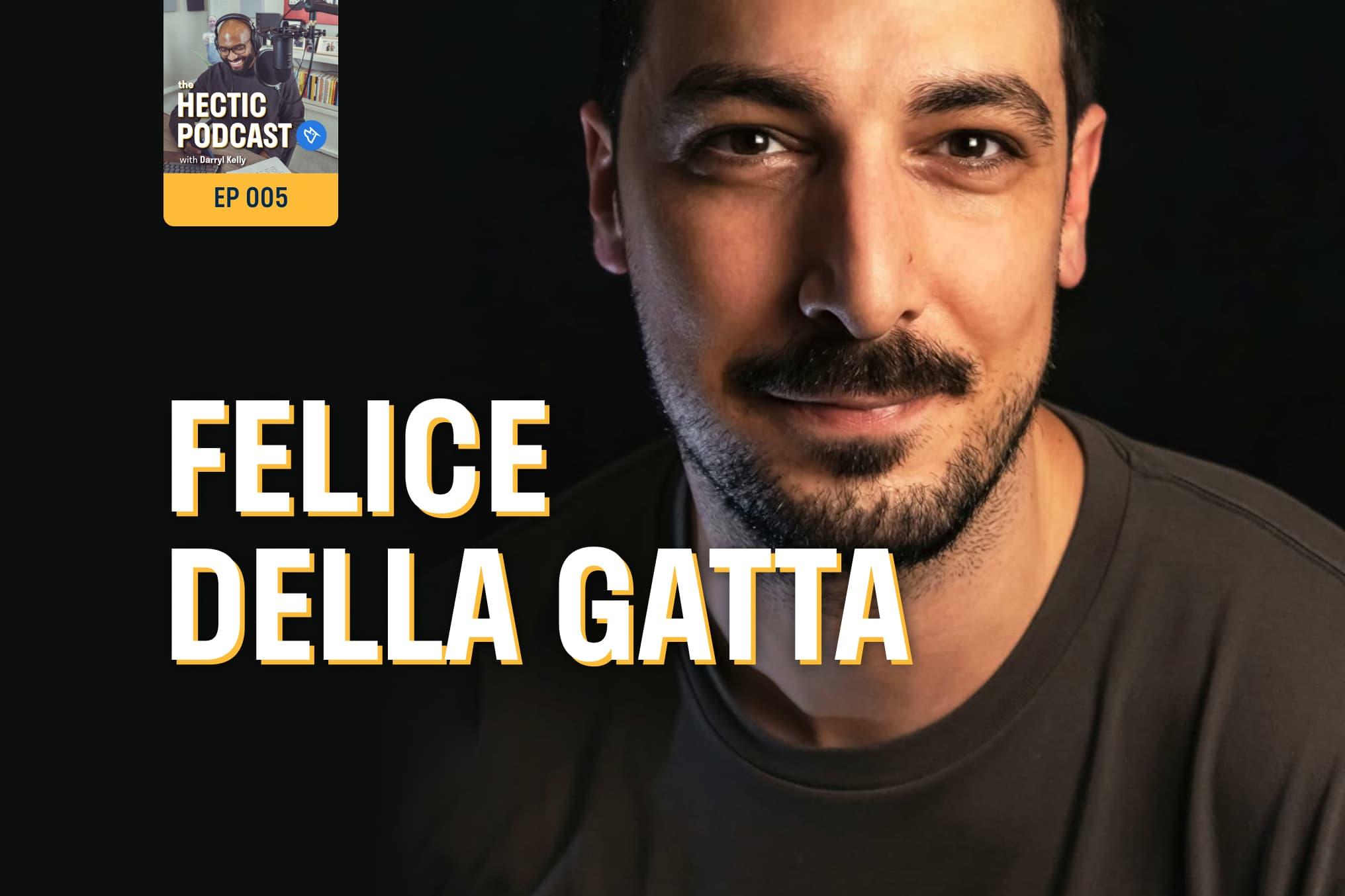 The Hectic Podcast with Felice Della Gatta: Move your feet