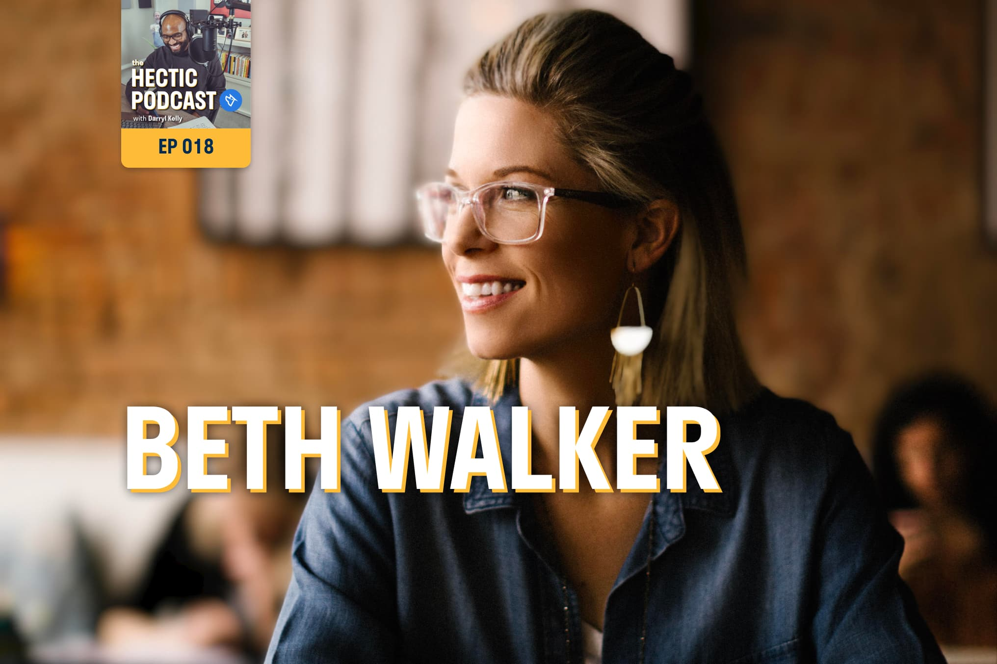 The Hectic Podcast with Beth Walker: Build community