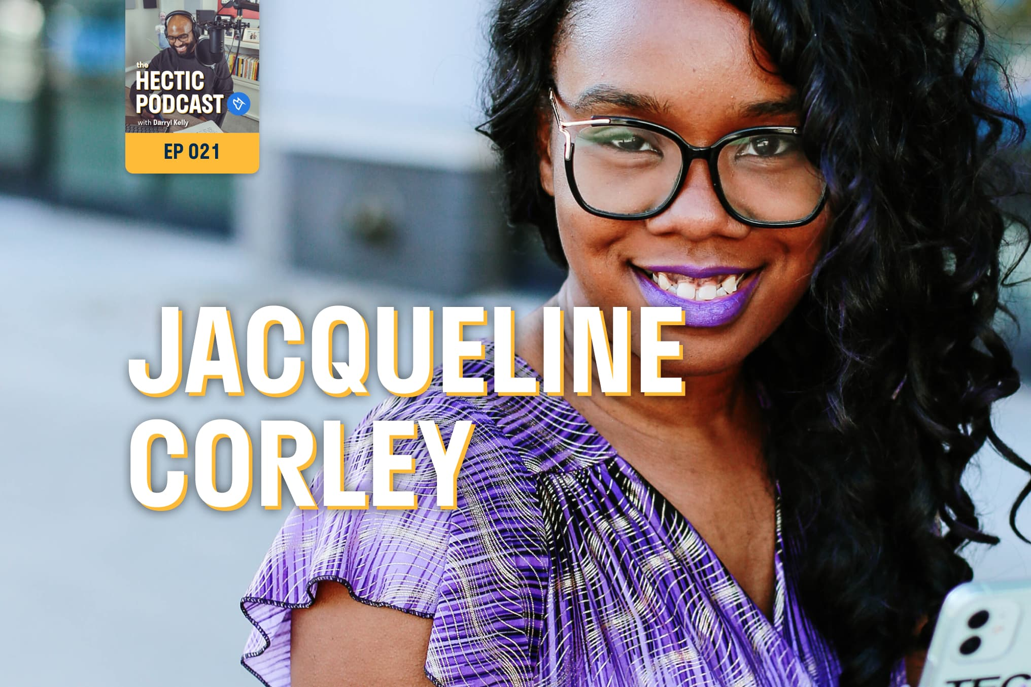 The Hectic Podcast with Jacqueline Corley: Vision