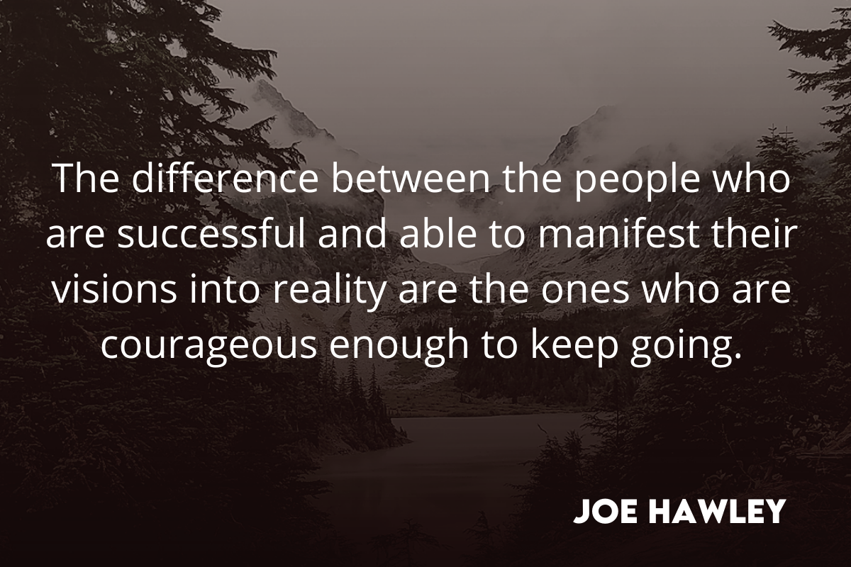 Joe Hawley success manifestation quote