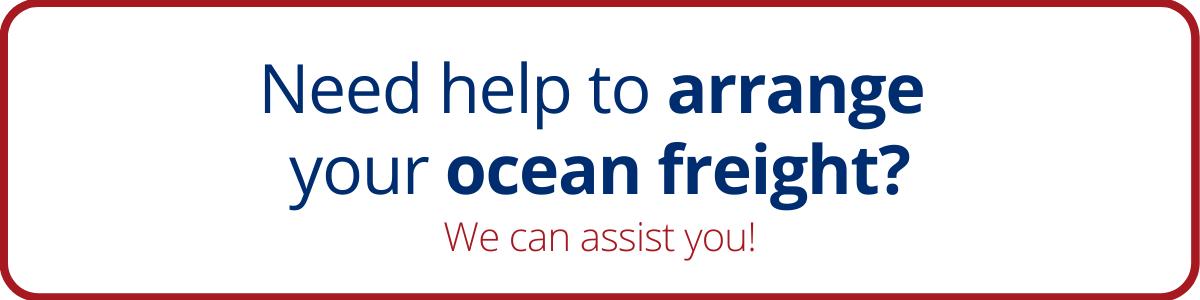 Need help to arrange your ocean freight? We can help!
