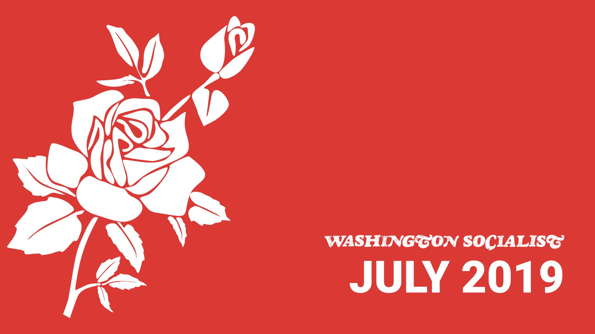 Washington Socialist Cover, July 2019