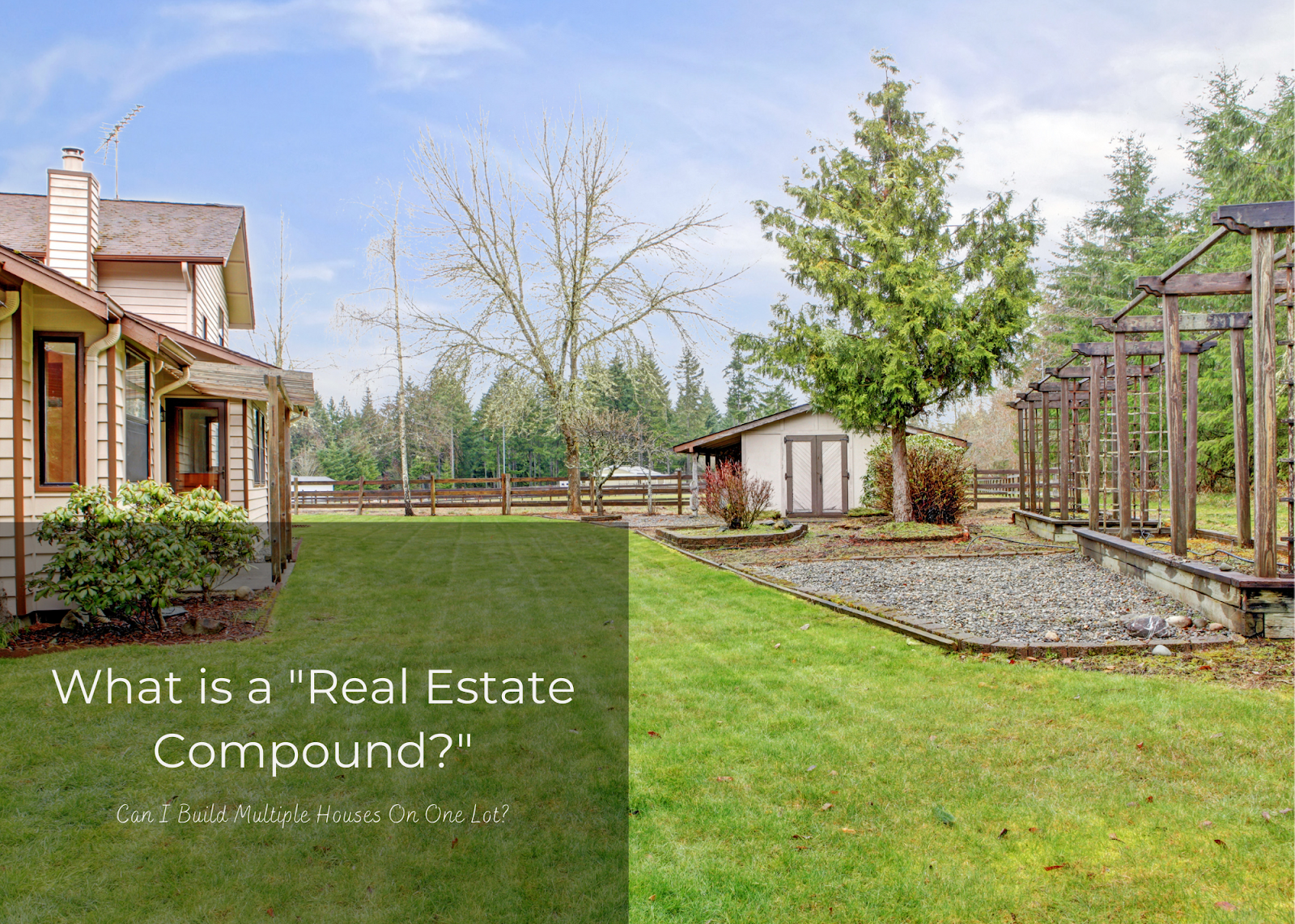 a real estate compound is when you build a second house on one property