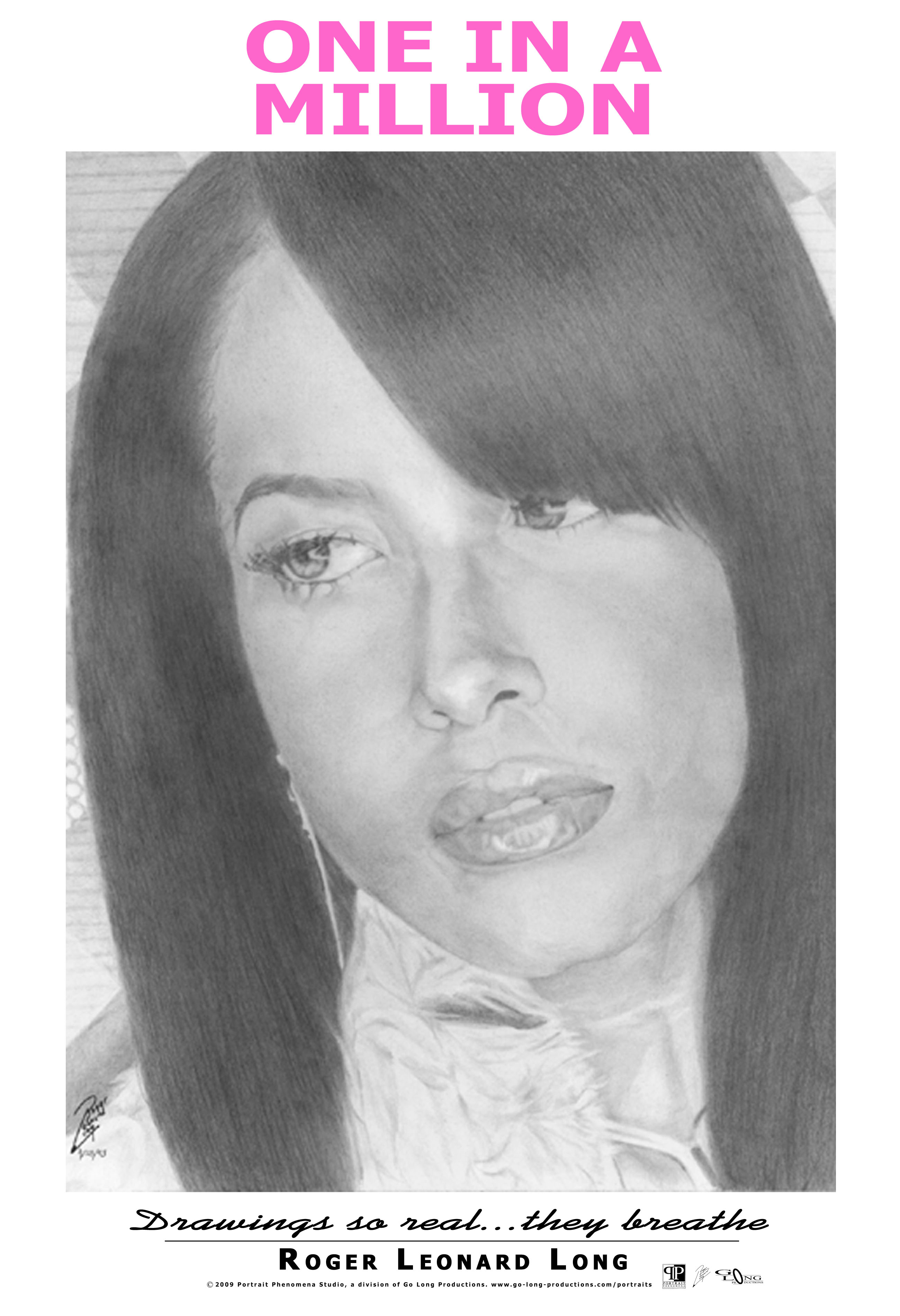 """This is an exclusive original poster of Aaliyah from Roger Leonard Long. It features his photo realistic portrait drawing of urban R&B singer, Aaliyah. It is part of the Long collection of legendary cultural and musical figures. This high-quality poster print """"One in a Million"""" captures the realism of that original work. The poster will be delivered ready for easy framing/mounting."""