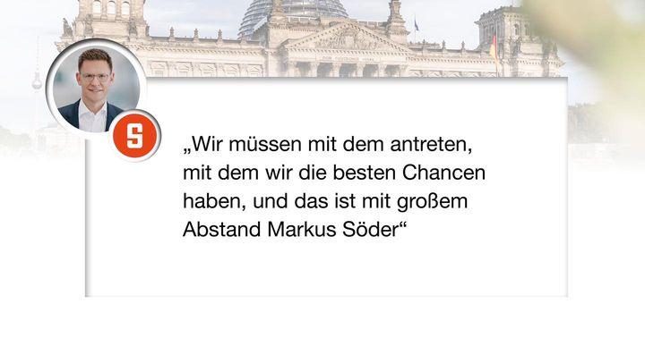 »Wir müssen mit dem antreten, mit dem wir nach Umfragen die besten Chancen haben, und das ist mit großem Abstand Markus Söder«, sagte der rheinland-pfälzische CDU-Bundestagsabgeordnete Johannes Steiniger dem SPIEGEL.