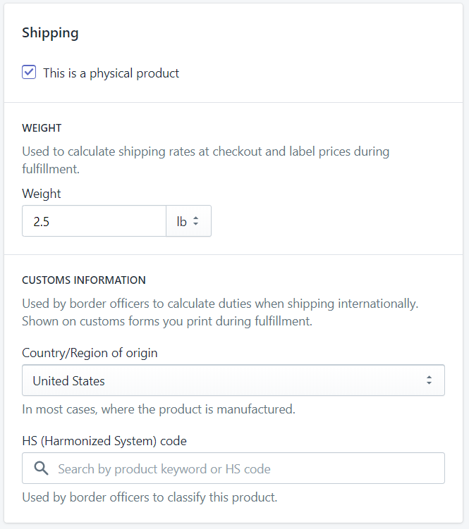 Shipping information. The weight is required if a physical product