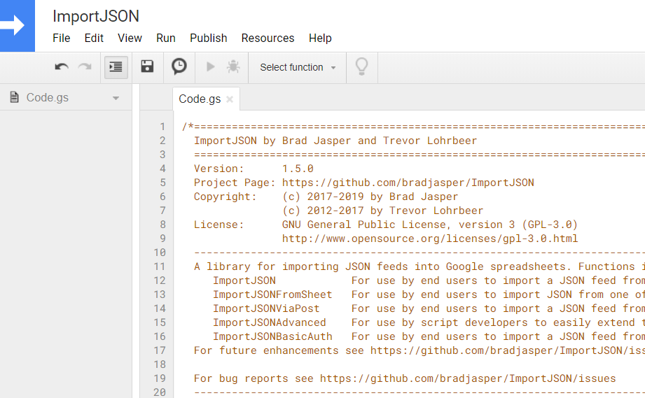 Google script editor. Code from bradjasper's ImportJSON at GitHub inserted.