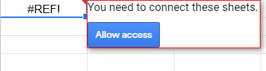 A pop-up prompt by Google Sheets to allow access to another Google Sheets worksheet. Statement: You need to connect these sheets.
