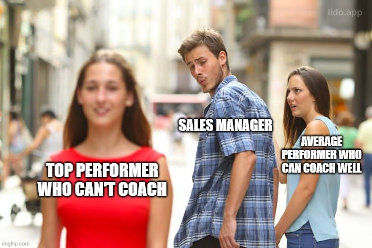 Meme of man looking at another woman with caption showing a Sales Manager is ignoring an Average Performer who Can Coach Well