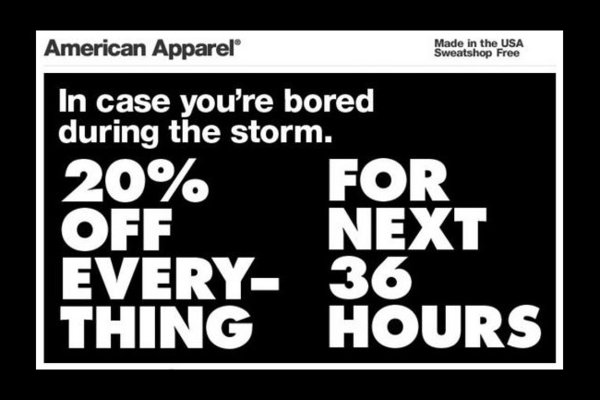 Imagine a company trying to entice you with a sale while trying to evacuate during a strong hurricane.