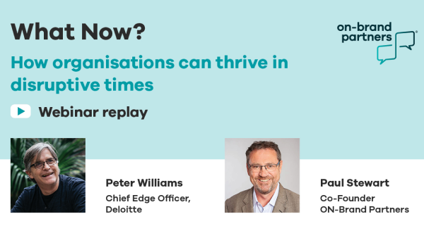 What now? How organisations can thrive in disruptive times