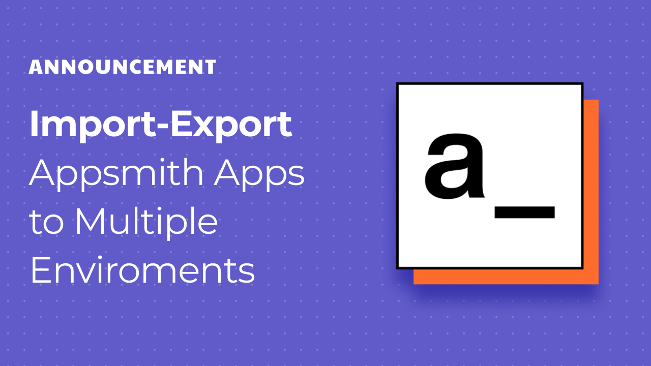 Announcing the Import Export Feature for Appsmith Applications