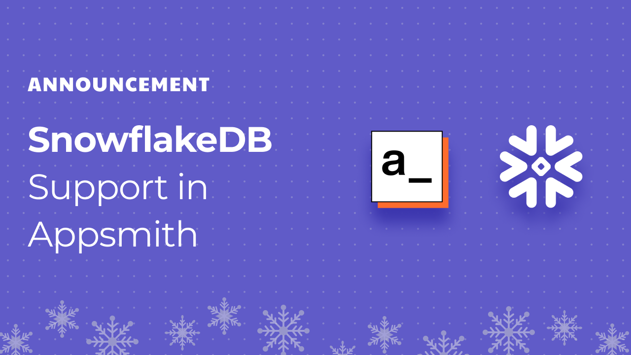 Introducing the all-new SnowflakeDB Integration on Appsmith