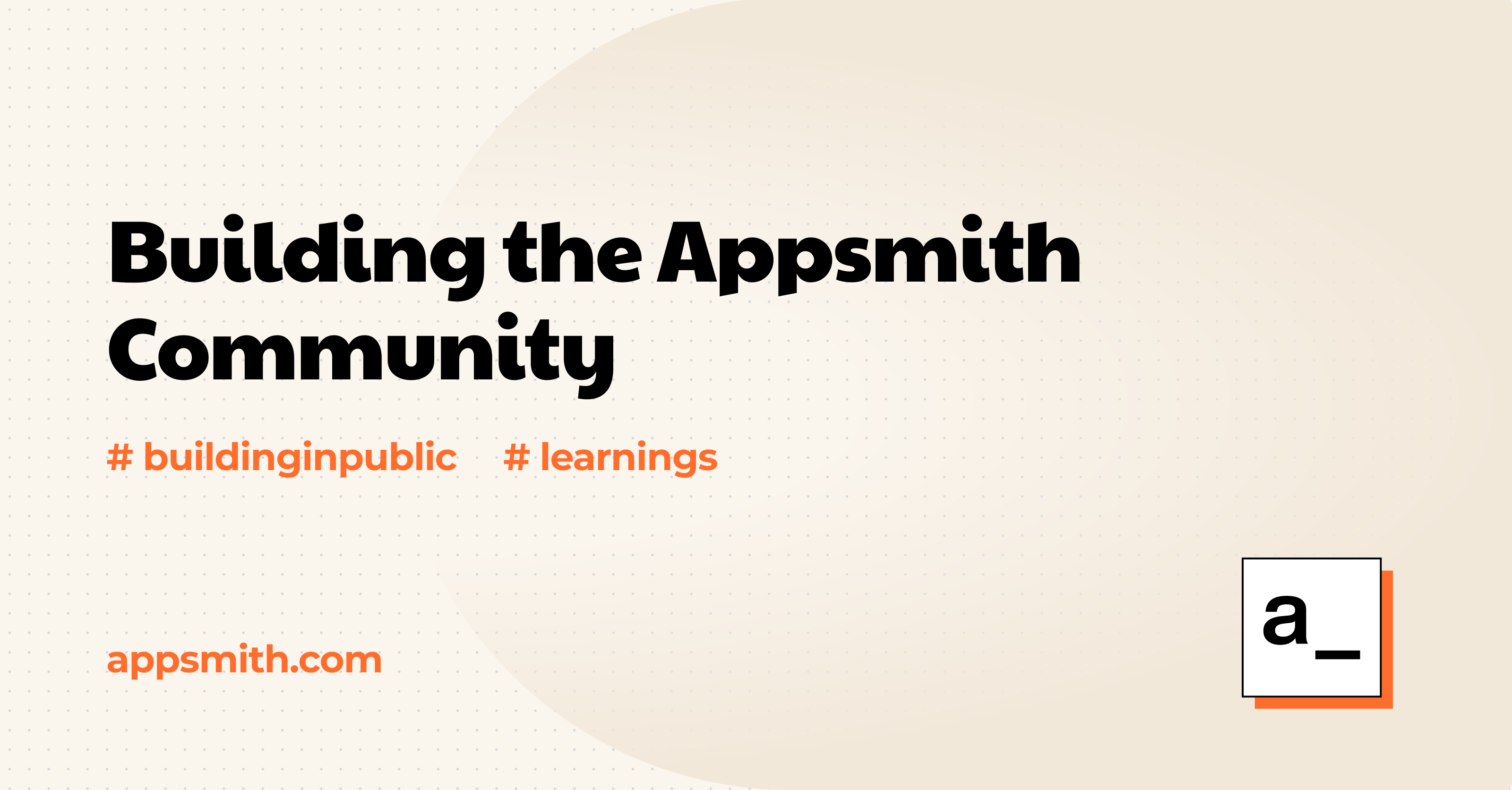 Building Our Community while Building in Public: Learnings at Appsmith