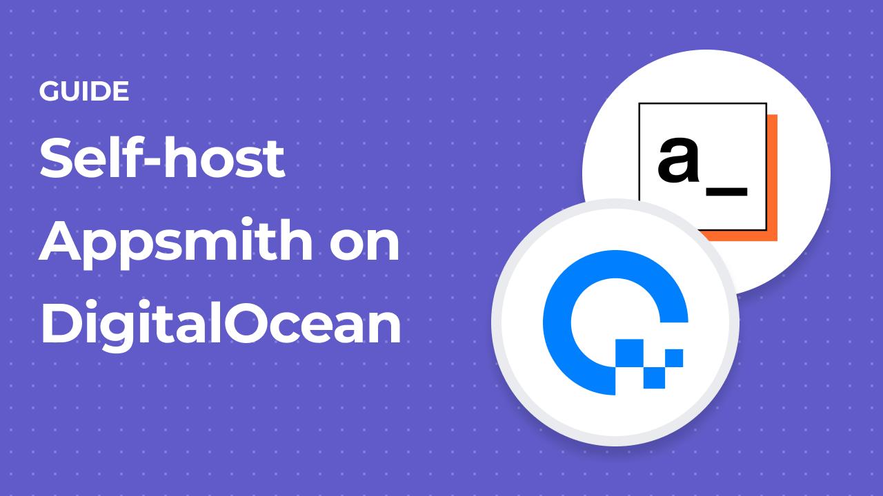 Self-host Appsmith in Just a Few Minutes on Digital Ocean