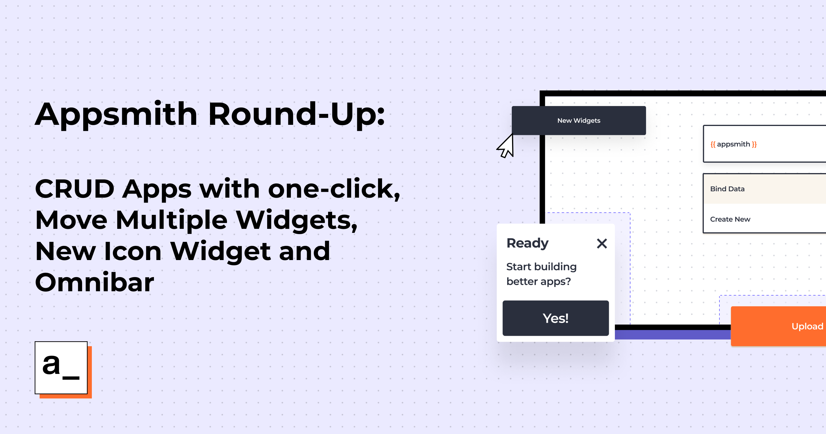 Appsmith Roundup: Build CRUD Apps with one-click, Move Multiple Widgets, New Icon Widget and Omnibar