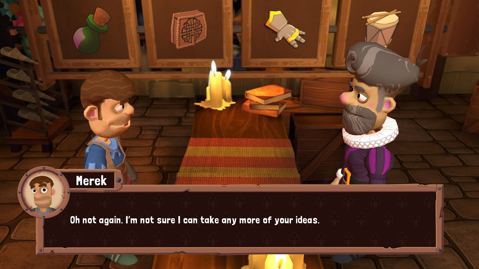 """A screenshot from Merek's Market, showing a conversation between you and a lavishly-dressed customer. You're saying """"Oh not again, I'm not sure I can take any more of your ideas."""""""