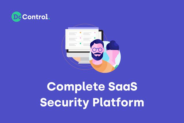 Essential Capabilities of a Robust SaaS Security Platform