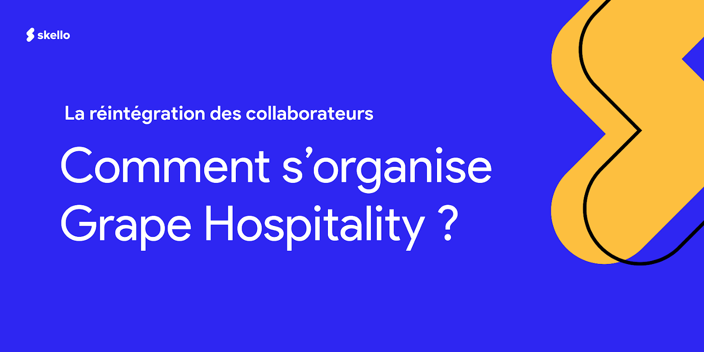 La réintégration des collaborateurs : comment s'organise Grape Hospitality ?
