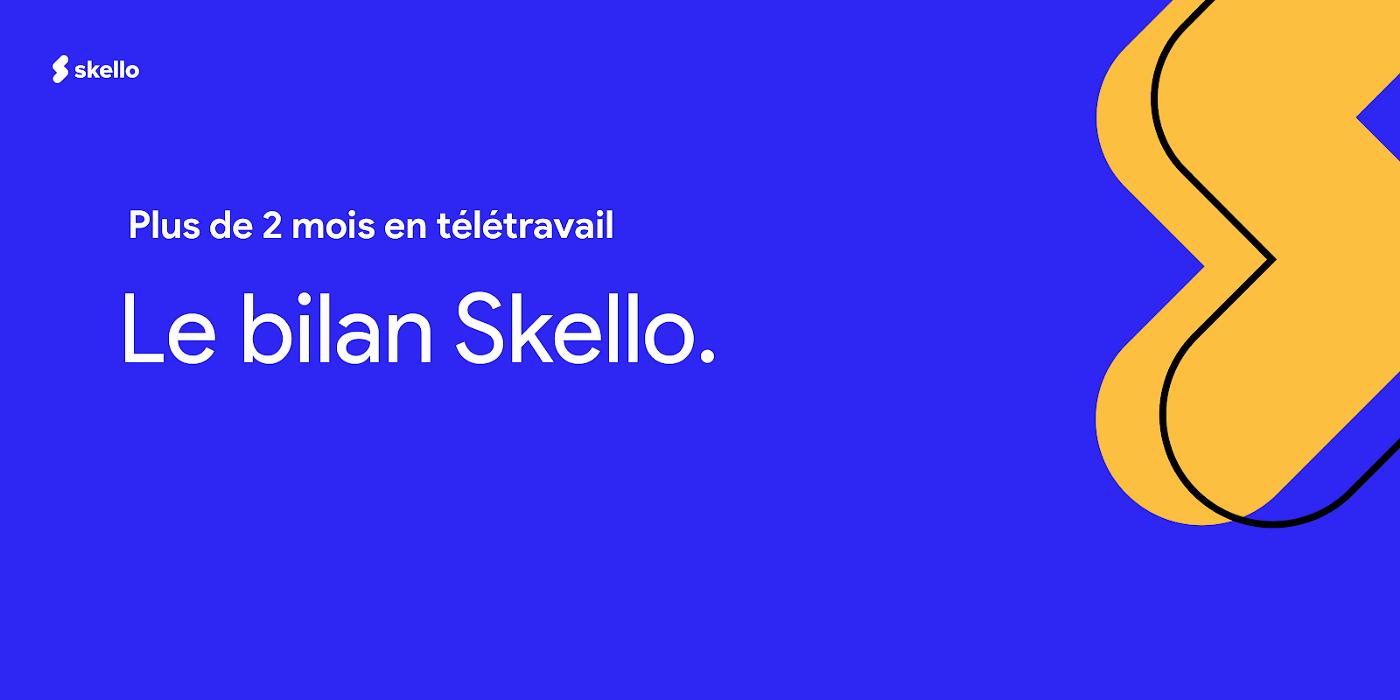Plus de 2 mois en télétravail: le bilan Skello.
