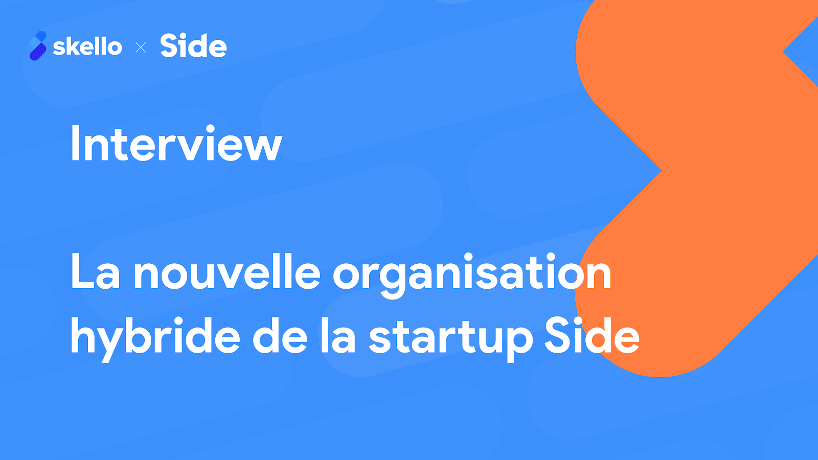 Interview: la nouvelle organisation hybride de la startup Side