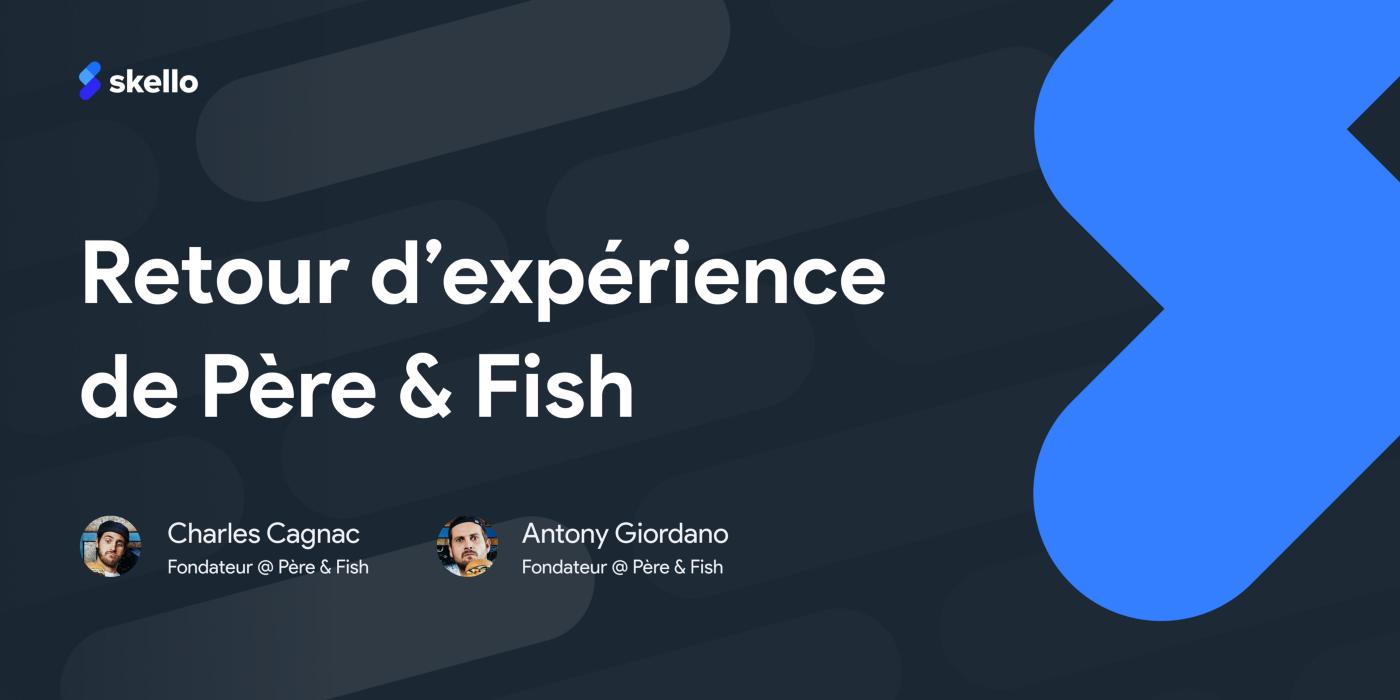 Père & Fish: retour d'expérience de deux restaurateurs face à la crise.