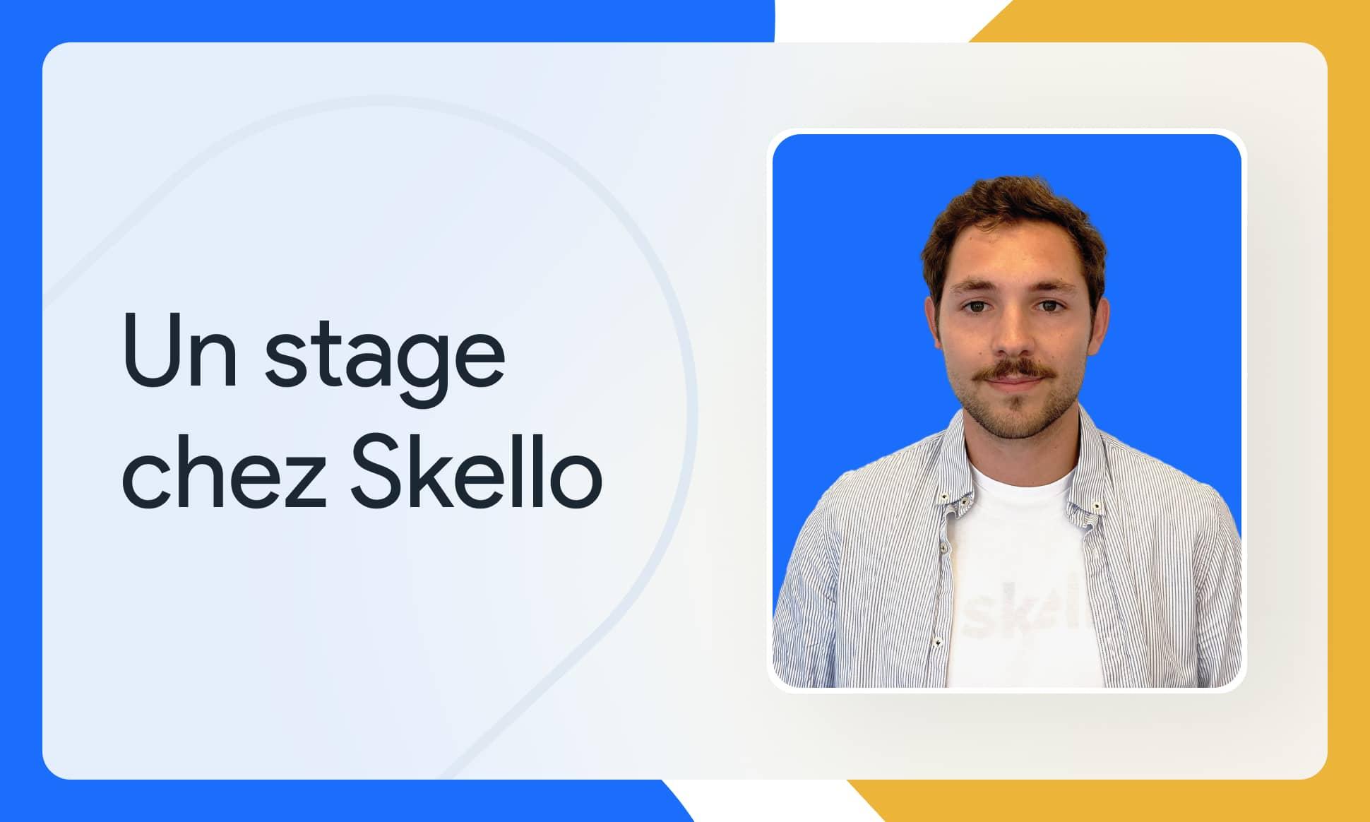 Un stage chez Skello, ça se passe comment ? Rencontre avec Marc