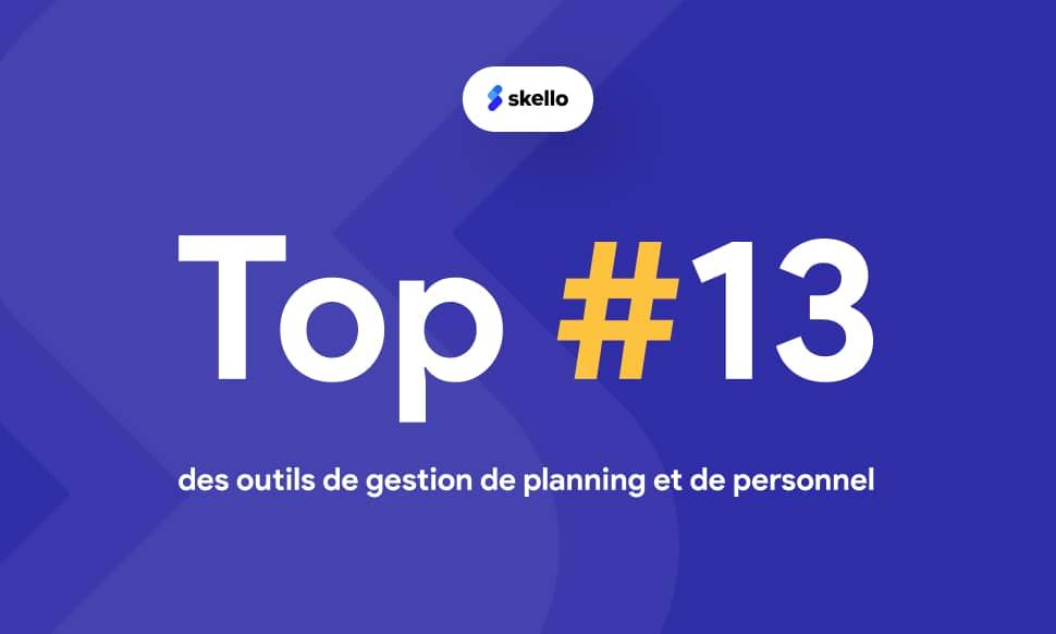Le top 13 des outils de gestion de planning et de personnel