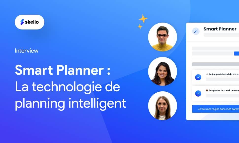👋 Say Hi to Smart Planner : la technologie de planning intelligent.