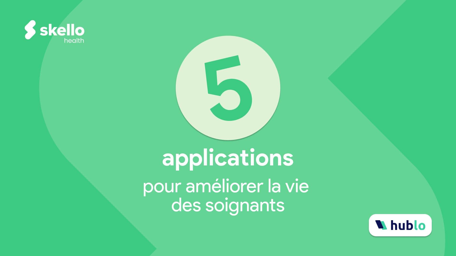 5 applications pour améliorer la vie des soignants.