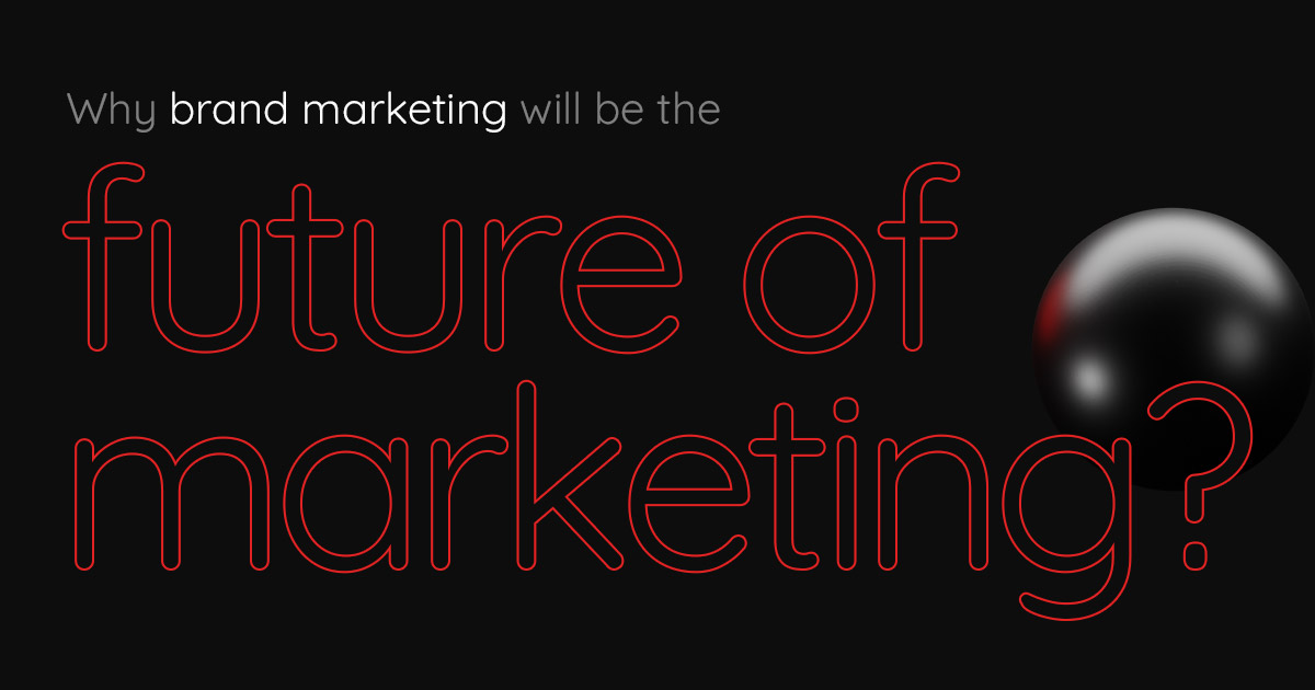 How businesses can win next decade with Brand Marketing?