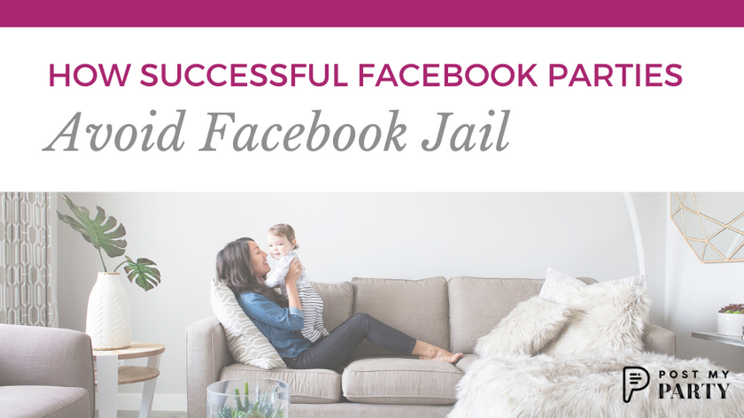 How Successful Facebook Parties Avoid Facebook Jail