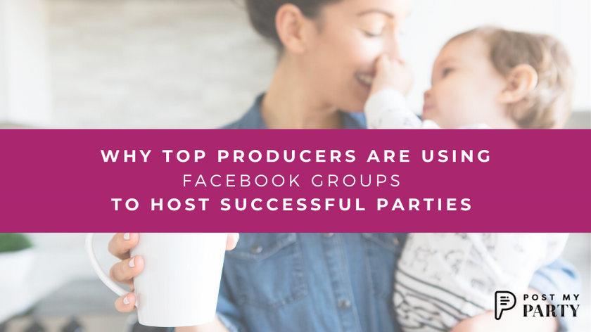 Why Top Producers Are Using Facebook Groups to Host Successful Facebook Parties