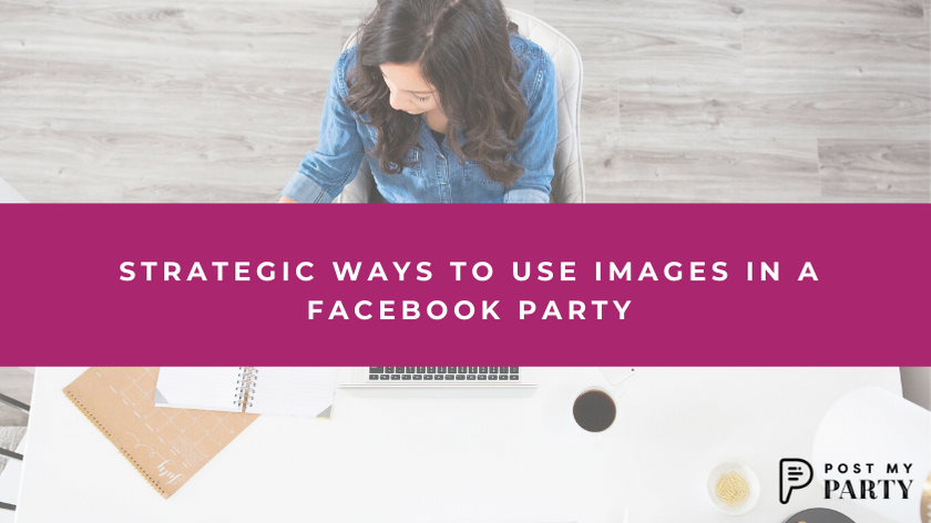 Strategic Ways to Use Images in a Facebook Party