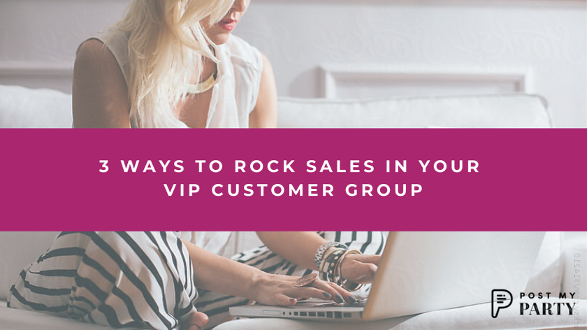 3 Ways to Rock Sales in Your VIP Customer Group