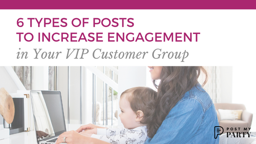 6 Types of Posts to Use In Your VIP Customer Group