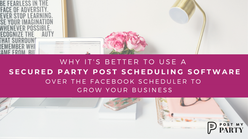 Why It's Better to Use a Secured Party Scheduling Software over Facebook™ Scheduler to Grow Your Business