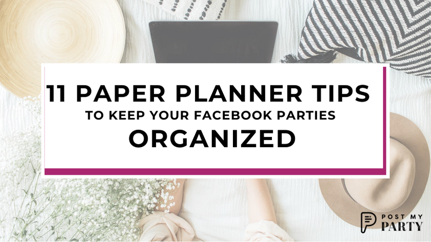 11 Paper Planner Tips to Keep Your Facebook Parties Organized