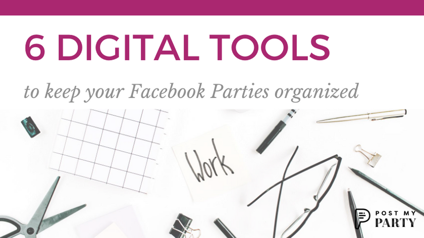 6 Digital Tools to Keep Your Facebook Parties Organized