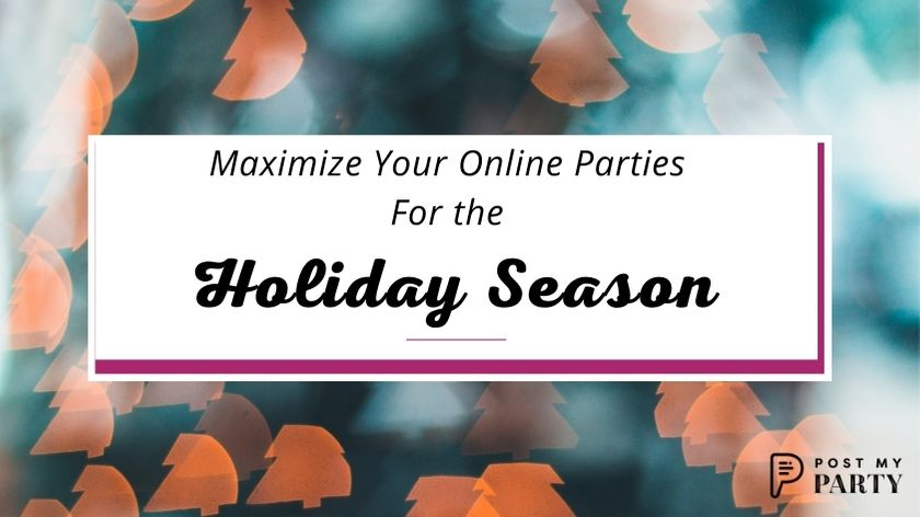 How to Maximize Your Online Parties For the Holiday Season