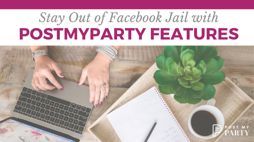 Stay Out of Facebook Jail with PostMyParty Features