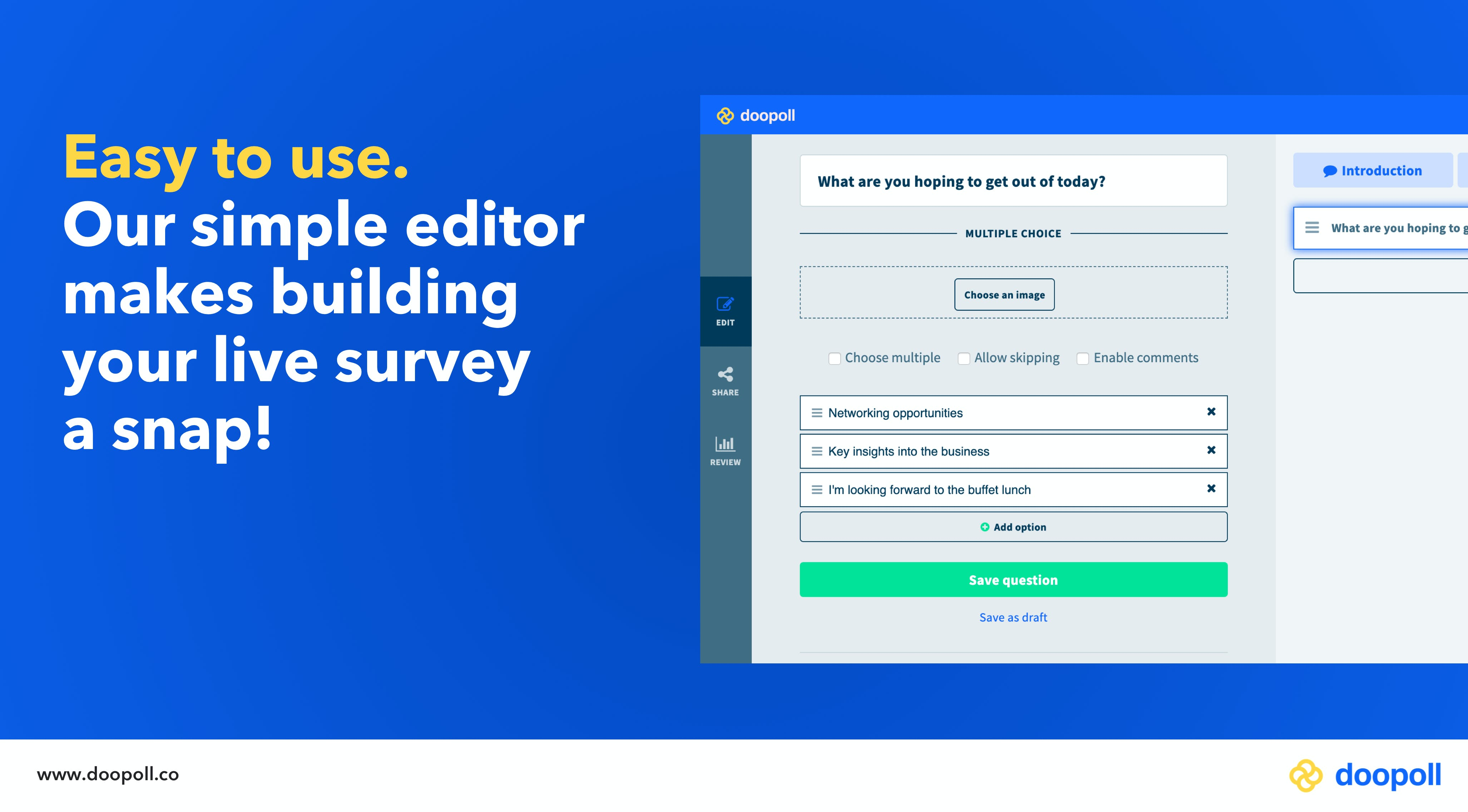 Easy to use: doopoll's simple editor gets your live survey out in minutes