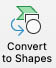 Convert to shapes