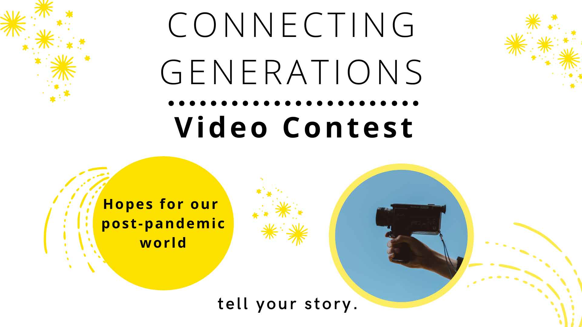 Image Text: Connecting Generations Video Contest: Hopes for our post-pandemic world. Tell your Story