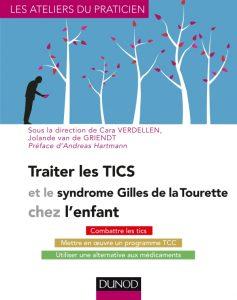 Traiter les TICS et le Syndrome Gilles de la Tourette chez l'enfant